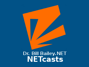 Dr. Bill Bailey.NET NETcasts