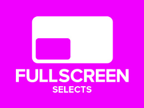 FULLSCREEN SELECTS