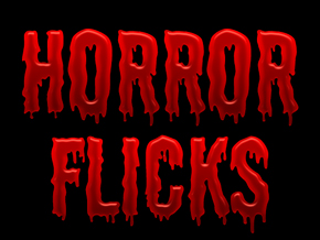 Horror Flicks