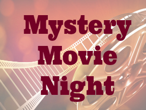 Mystery Movie Night