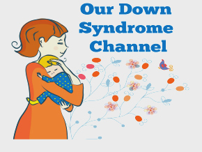 Our Down Syndrome Channel