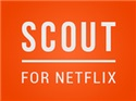 Scout for Netflix Beta
