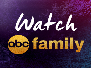 WATCH ABC Family